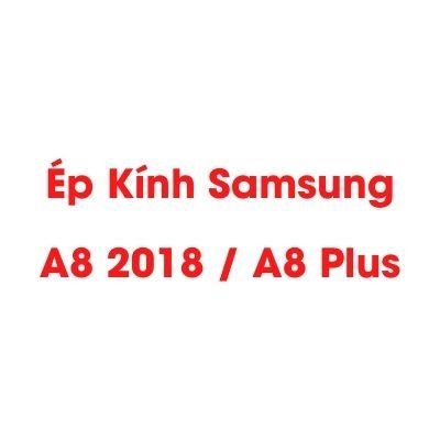 Ép Kính Samsung A8
