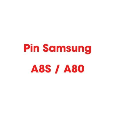 Thay pin Samsung Galaxy A8s, A80