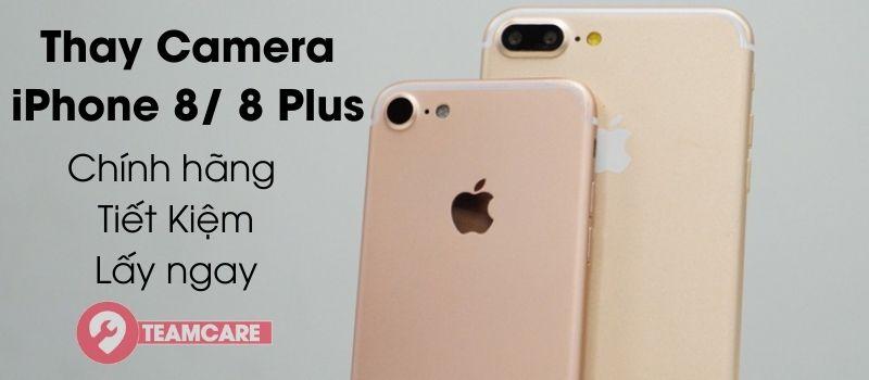 thay camera iphone 8 plus chính hãng giá rẻ