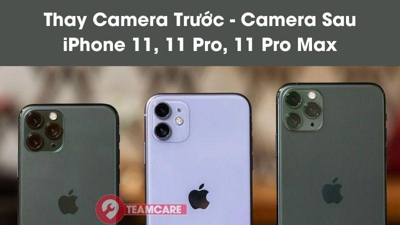 thay camera sau iphone 11 pro max uy tín giá rẻ