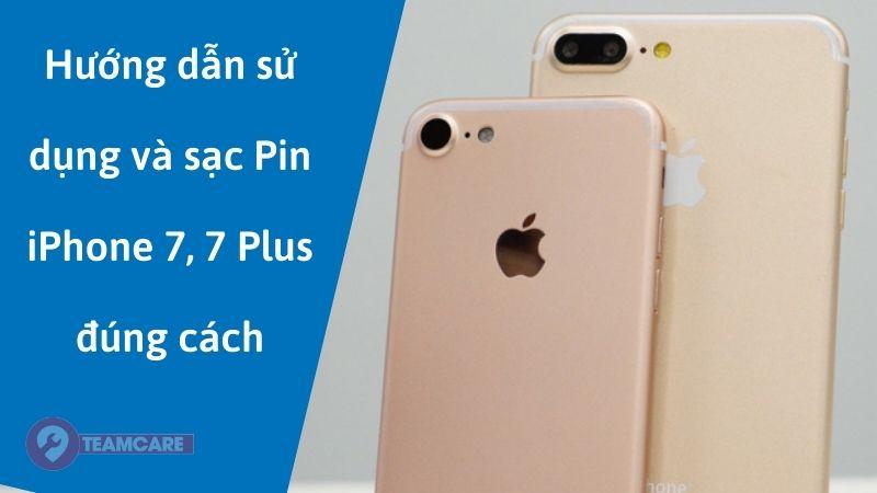 Hướng dẫn sử dụng sau khi thay pin iPhone 7