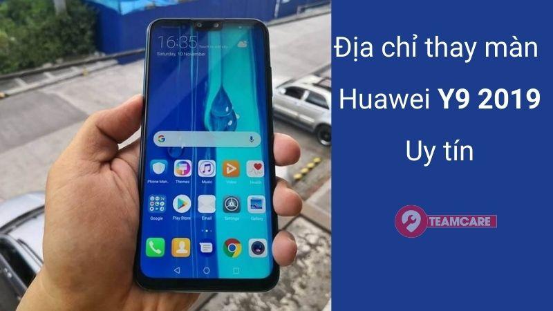 thay màn hình huawei Y9 2019 giá rẻ