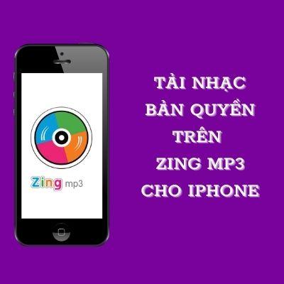 tải nhạc bản quyền trên zing mp3 cho iphone